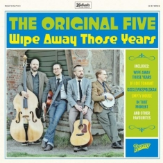 Original Five - Wipe Away Those Years