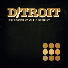 D/Troit - Let Me Put My Love Into You B/W Let