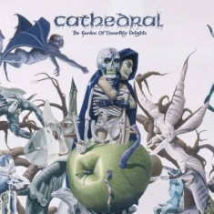 Cathedral - Garden Of Unearthly Delights
