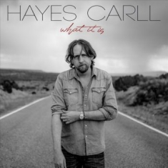 Carll Hayes - What It Is