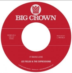 Lee Fields & The Expressions - It Rains Love B/W Will I Get Off Ea
