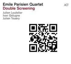 Emile Parisien Quartet - Double Screening