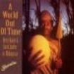Kaiser Henry/David Lindley - A World Out Of Time