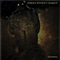Horses Without Makeup - Insomnia