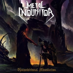 Metal Inquisitor - Unconditional Absolution (Re-Releas