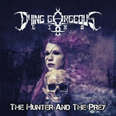 Dying Gorgeous Lies - Hunter And The Prey The