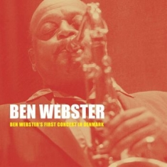 Ben Webster - First Concert In Denmark