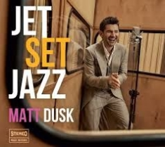 Dusk Matt - Jet Set Jazz