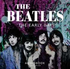 Beatles - Early Days (Audiobook)
