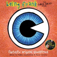 Sidebotom Frank & Chris Sievey - Being Frank..The Story (Soundtrack)