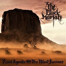Black Moriah - Road Agents Of The Blast Furnace