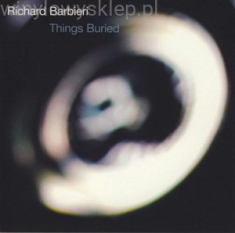 Barbieri Richard - Things Buried