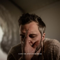 Tallest Man On Earth - I Love You. It's A Fever Dream. (Lt