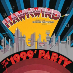 Hawkwind - The 1999 Party - Live At The Chicago auditorium 21St March, 1974