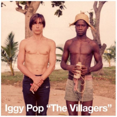 Iggy Pop - The Villagers / Pain & Suffering
