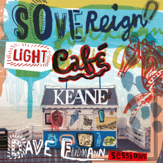 Keane - Sovereign Light Café (Dave Fridmann Sessions) / Disconnected
