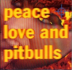 Peace Love & Pitbulls - Peace Love & Pitbulls (1992)