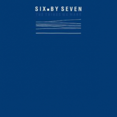 Six By Seven - The Things We Make (Rsd 2019 Blue V
