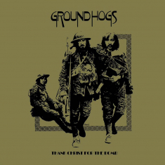 Groundhogs - Thank Christ For The Bomb (Private Press
