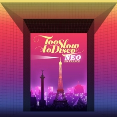 Too Slow To Disco Neo - En France - Various