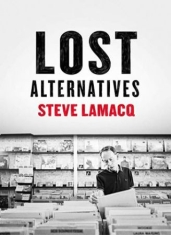 Lamacq Steve - Lost Alternatives (Rsd 2019)