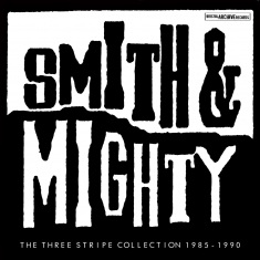 Smith & Mighty - Three Stripe Collection 85-90
