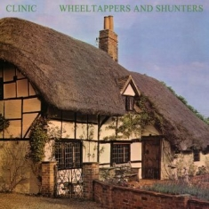 Clinic - Wheeltappers And Shunters (Opaque R