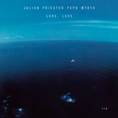 Priester, Julian - Love, Love