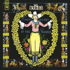 Byrds The - Sweetheart Of The Rodeo (Legacy Edi