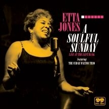 JONES ETTA - A Soulful Sunday:Live At The Left B