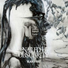 Nailed To Obscurity - Black Frost -LTD-