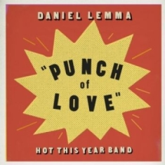 Daniel Lemma & Hot This Year Band - Punch Of Love
