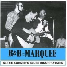 Alexis Korner -Blues Incorporated- - R&B From the Marquee / Blues From the Roundhouse