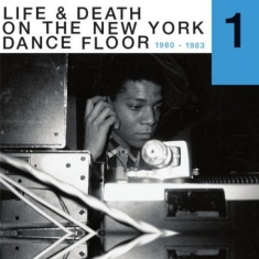 Various - Life & Death On The New York Dance Floor 1980-1983