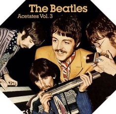 Beatles - ACETATES VOL. 3