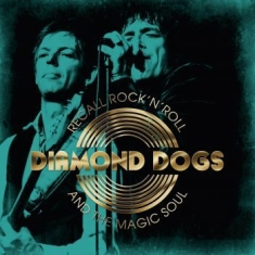 Diamond Dogs - Recall Rock N Roll And The Magic So