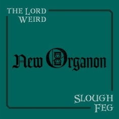 Lord Weird Slough Feg, The - New Organon