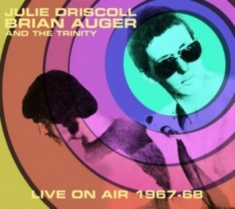 Julie Driscoll Brian Auger Trinity - Live On Air 1967 - 68