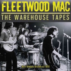 Fleetwood Mac - Warehouse Tapes The (Live Broadcast