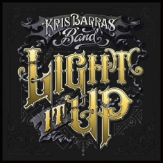 Kris Barras Band - Light It Up