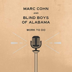 Marc Cohn & Blind Boys Of Alab - Work To Do