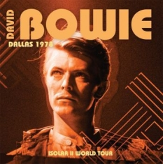 Bowie David - Dallas 1978 . Isolar Ii World Tour
