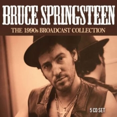 Springsteen Bruce - 1990S Broadcast Collection (5 Cd)