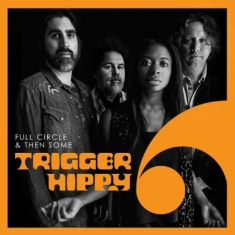 Trigger Hippy - Full Circle And Then Some