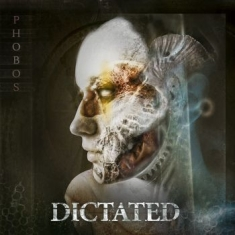 Dictated - Phobos
