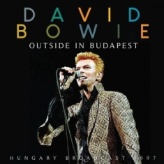 Bowie David - Outside In Budapest (Live Broadcast