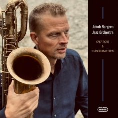 Jakob Norgren Jazz Orchestra - Creations & Transformations