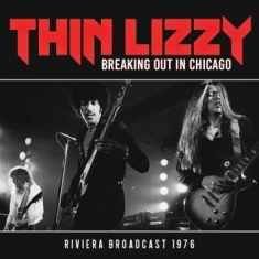 Thin Lizzy - Breaking Out In Chicago (Live Broad