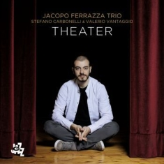 Ferrazza Jacopo Trio - Theater