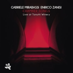 Mirabassi Gabriele / Enrico Zanisi - Chamber Songs - Live At Tonutti